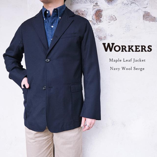 Workers ワーカーズ Maple Leaf Jacket メイプルリーフジャケット Navy Wool Serge ネイビー ウールサージ メンズ 〔FL〕