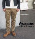 WORKERS ワーカーズ チノパン OFFICER TROUSERS SLIM TYPE2 日本製 オフィサー トラウザー スリムフィット Chino〔FL〕