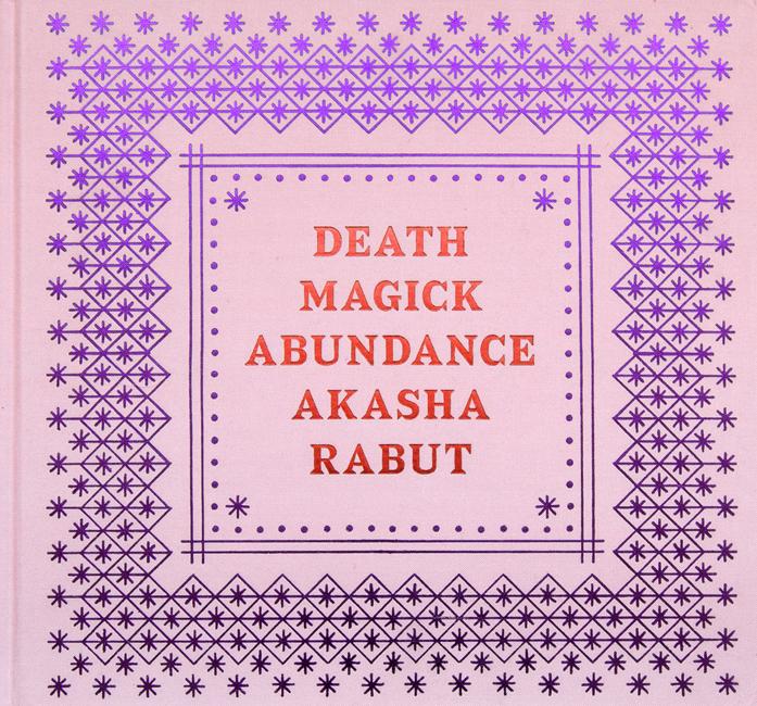 アカシャ・ラブット写真集: AKASHA RABUT: DEATH MAGICK ABUNDANCE