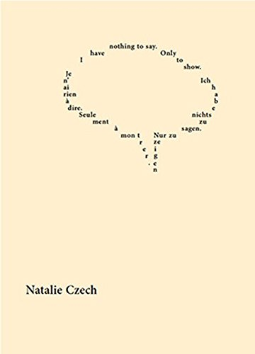 【古本】ナタリー・チェコ作品集: NATALIE CZECH: I HAVE NOTHING TO SAY. ONLY TO SHOW.