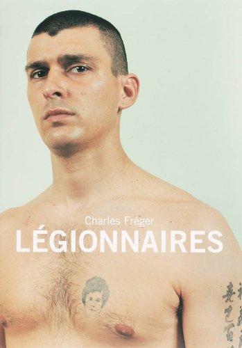 【古本】シャルル・フレジェ写真集: CHARLES FREGER: LEGIONNAIRES【サイン入】