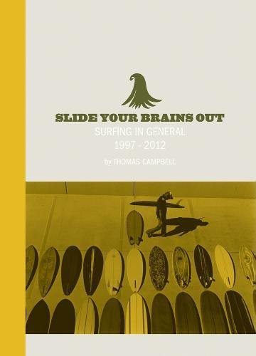 【古本】トーマス・キャンベル写真集: THOMAS CAMPBELL: SLIDE YOUR BRAINS OUT: SURFING IN GENERAL 1997-2012
