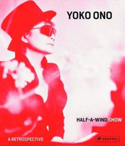 オノ・ヨーコ作品集: YOKO ONO: HALF-A-WIND SHOW: A Retrospective