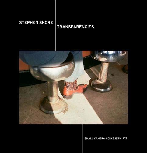 スティーブン・ショア写真集: STEPHEN SHORE: TRANSPARENCIES: SMALL CAMERA WORKS 1971-1979