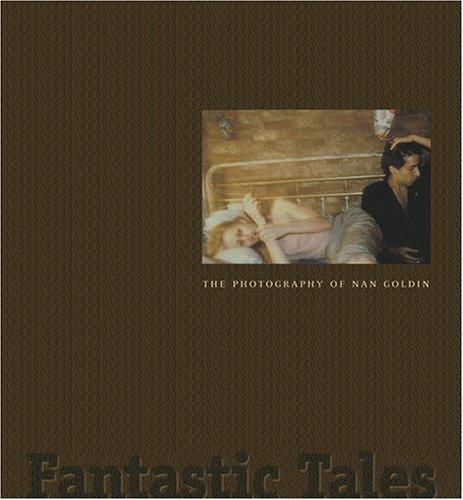 【古本】ナン・ゴールディン写真集: FANTASTIC TALES: THE PHOTOGRAPHY OF NAN GOLDIN