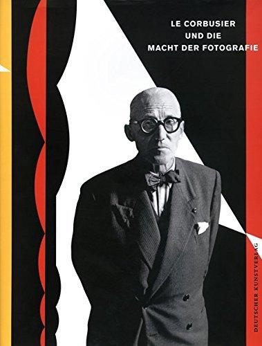 ル・コルビュジエと写真の力: LE CORBUSIER UND DIE MACHT DER FOTOGRAFIE【ドイツ語版