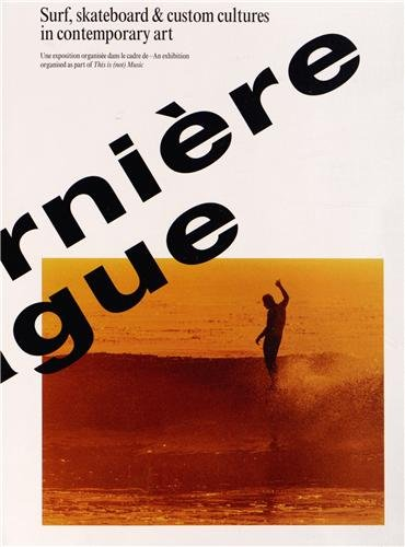 【古本】LA DERNIERE VAGUE: SURF, SKATEBOARD & CUSTOM CULTURES IN CONTEMPORARY ART