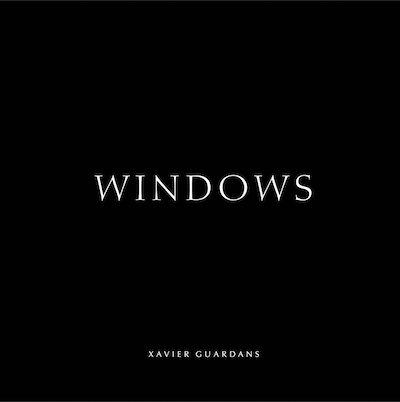 グザヴィエ・ガーディアン写真集: XAVIER GUARDANS: WINDOWS
