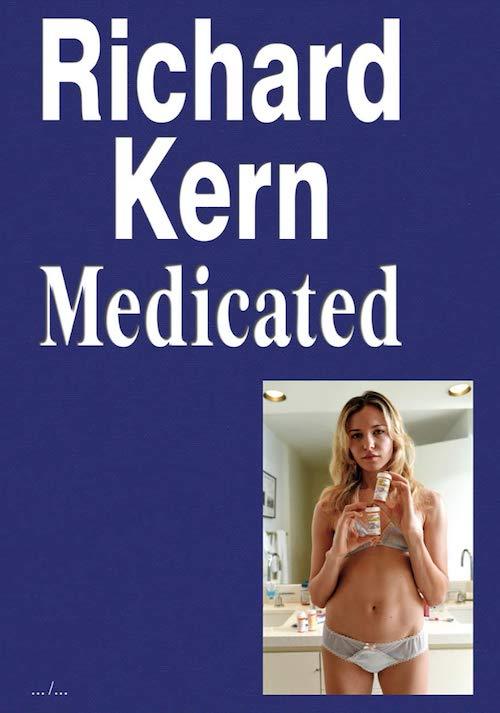 リチャード・カーン写真集: RICHARD KERN: MEDICATED