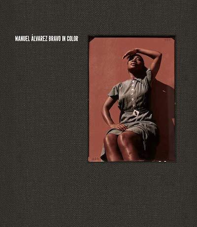 マヌエル・アルバレス・ブラボ写真集: MANUEL ALVAREZ BRAVO: A COLOR