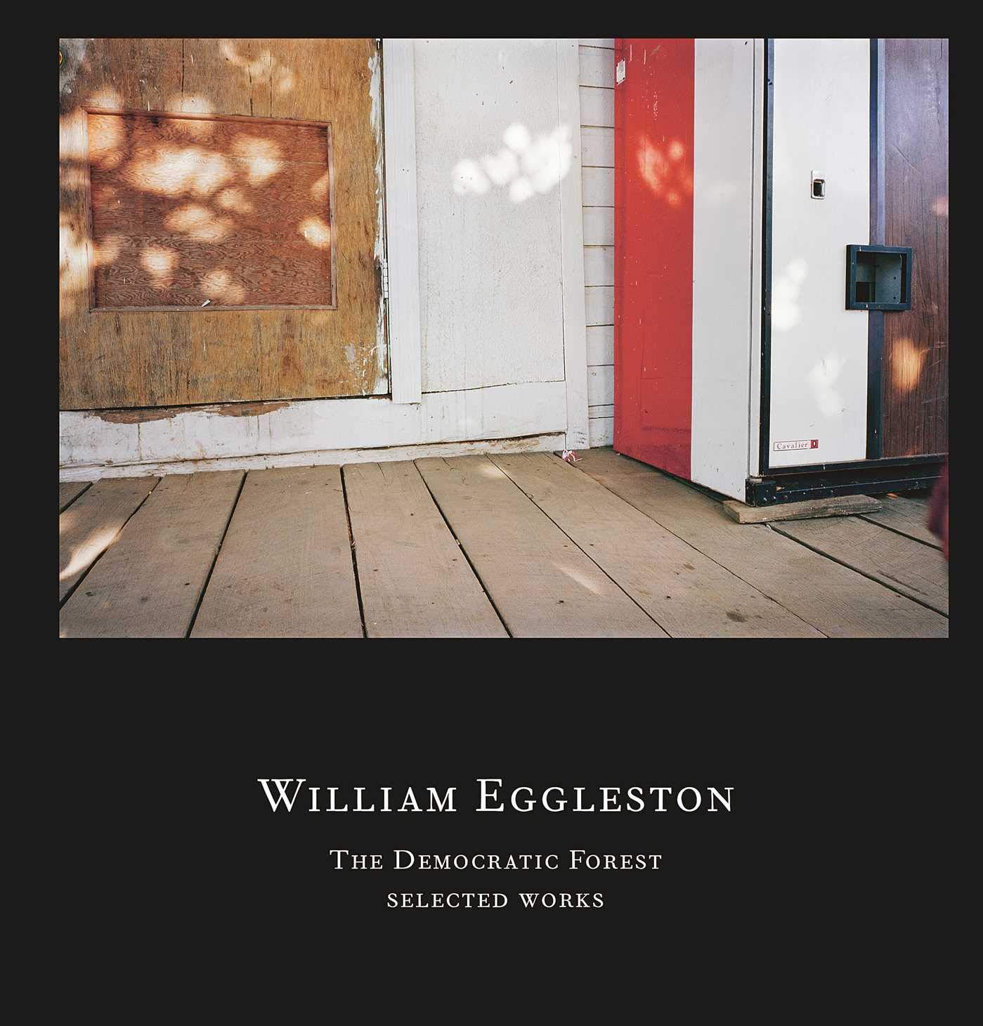 【古本】ウィリアム・エグルストン写真集: WILLIAM EGGLESTON: THE DEMOCRATIC FOREST: SELECTED WORKS