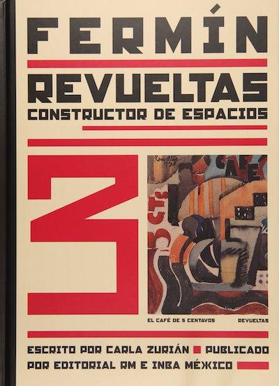フェルミン・レブエルタス作品集: FERMIN REVUELTAS: CONSTRUCTOR DE ESPACIOS
