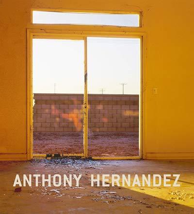 アンソニー・ヘルナンデス写真集: ANTHONY HERNANDEZ
