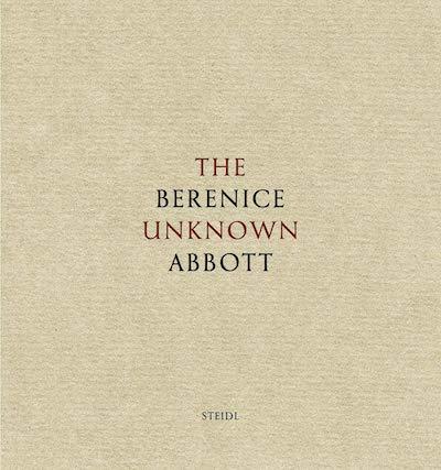 ベレニス・アボット写真集: THE UNKNOWN BERENICE ABBOTT