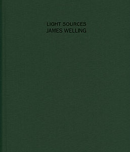 ジェームス・ウェリング作品集: JAMES WELLING: LIGHT SOURCES