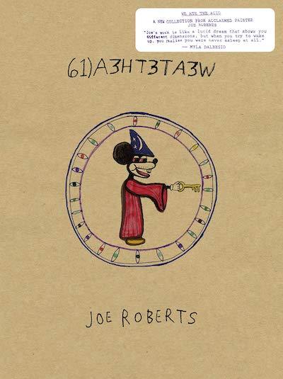 ジョー・ロバーツ作品集: JOE ROBERTS: WE ATE THE ACID