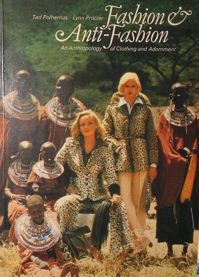 【古本】ファッション&アンチ・ファッション: FASHION & ANTI-FASHION: AN ANTHROPOLOGY OF CLOTHING AND ADORNMENT