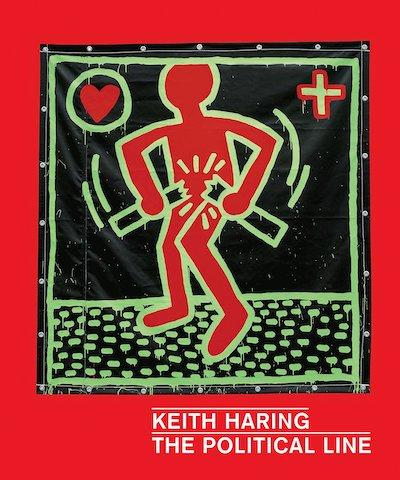 キース・ヘリング作品集: KEITH HARING: THE POLITICAL LINE