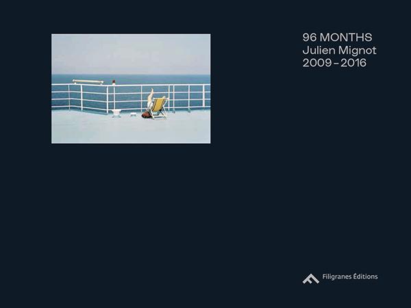ジュリアン・ミニョー写真集: JULIEN MIGNOT: 96 MONTHS: 2009-2016