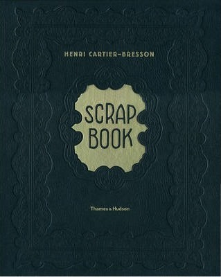 アンリ・カルティエ=ブレッソン写真集: HENRI CARTIER-BRESSON: SCRAPBOOK