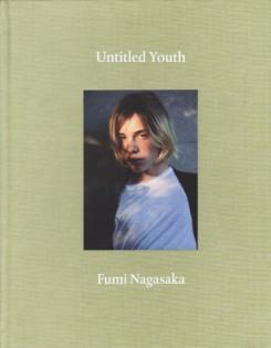 長坂フミ写真集 : FUMI NAGASAKA : UNTITLED YOUTH