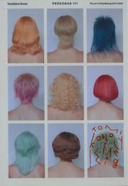 河野富広作品集: TOMIHIRO KONO: PERSONAS 111 THE ART OF WIG MAKING 2017-2020