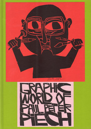ポール・ピーター・ピーチ作品集:  THE GRAPHIC WORLD OF PAUL PETER PIECH