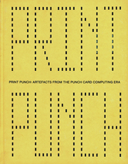 PRINT PUNCH: ARTEFACTS FROM THE PUNCH CARD COMPUTING ERA