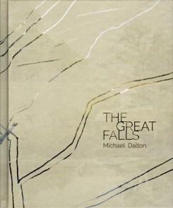 マイケル・ダルトン写真集 : MICHAEL DALTON: THE GREAT FALLS