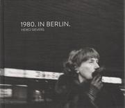 ハイコ・ジーヴァス写真集 : HEIKO SIEVERS : 1980. IN BERLIN
