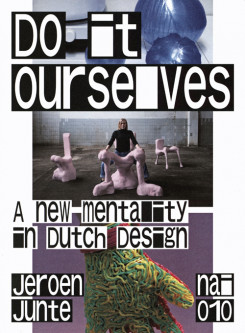 DO IT YOURSELVES: A New Mentality In Dutch Design