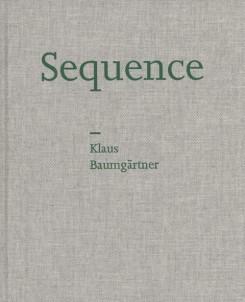 クラウス・バウムガートナー写真集: KLAUS BAUMGARTNER: SEQUENCE