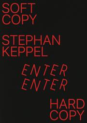 ステファン・ケッペル: STEPHAN KEPPEL: SOFT COPY HARD COPY ENTER ENTER ZINE