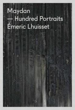 【SALE】エメリック・ルイセット写真集: EMERIC LHUISSET: MAYDAN HUNDRED PORTRAITS