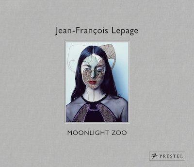 ジーン=フランソワ・ルパージュ作品集: JEAN-FRANCOIS LEPAGE: MOONLIGHT ZOO