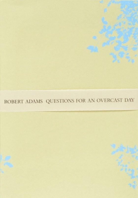 ロバート・アダムス写真集: ROBERT ADAMS: QUESTIONS FOR AN OVERCAST DAY
