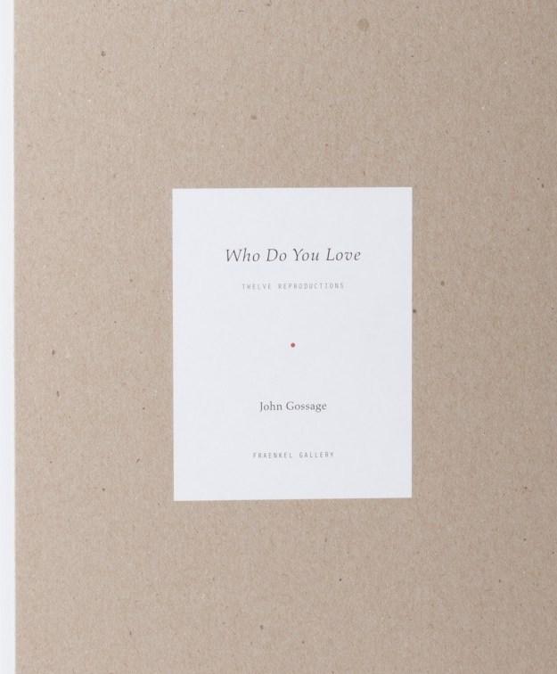 ジョン・ゴセージ写真集: JOHN GOSSAGE: WHO DO YOU LOVE: TWELVE REPRODUCTIONS