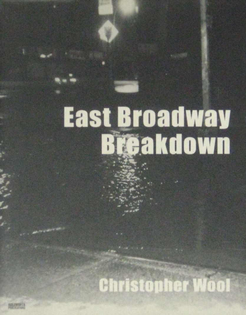 【古本】クリストファー・ウール写真集: CHRISTOPHER WOOL: EAST BROADWAY BREAKDOWN