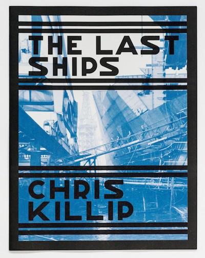クリス・キリップ写真集: CHRIS KILLIP: THE LAST SHIPS