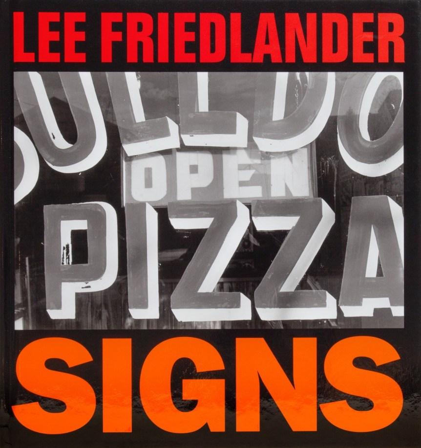リー・フリードランダー写真集: LEE FRIEDLANDER: SIGNS