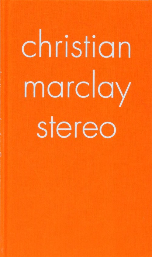クリスチャン・マークレイ作品集: CHRISTIAN MARCLAY: STEREO