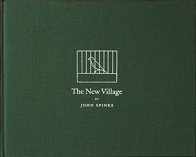 ジョン・スピンクス写真集:  JOHN SPINKS: THE NEW VILLAGE