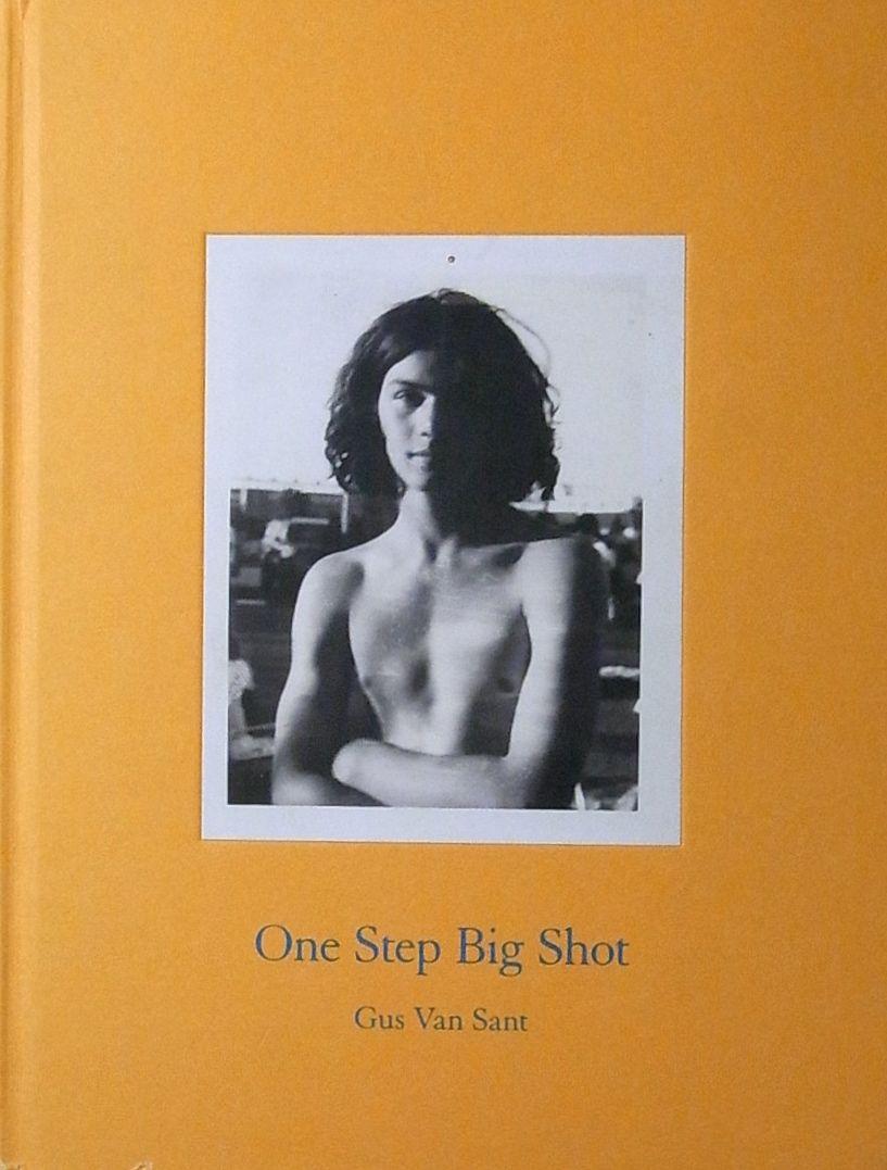 【古本】ガス・ヴァン・サント写真集: GUS VAN SANT: ONE STEP BIG SHOT