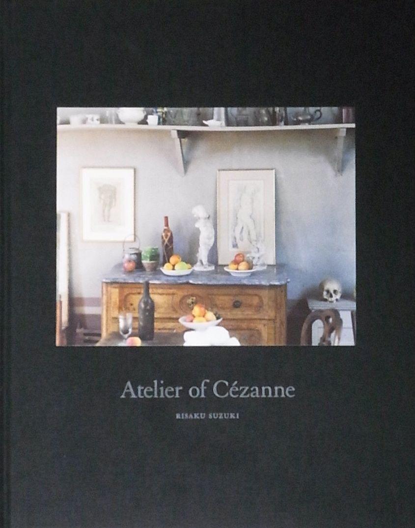 【古本】鈴木理策写真集: アトリエのセザンヌ: RISAKU SUZUKI: ATELIER OF CEZANNE