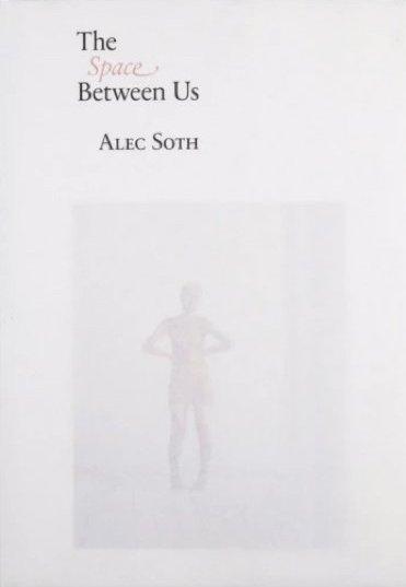 アレック・ソス写真集: ALEC SOTH: THE SPACE BETWEEN US