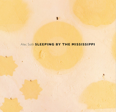 アレック・ソス写真集: ALEC SOTH: SLEEPING BY THE MISSISSIPPI