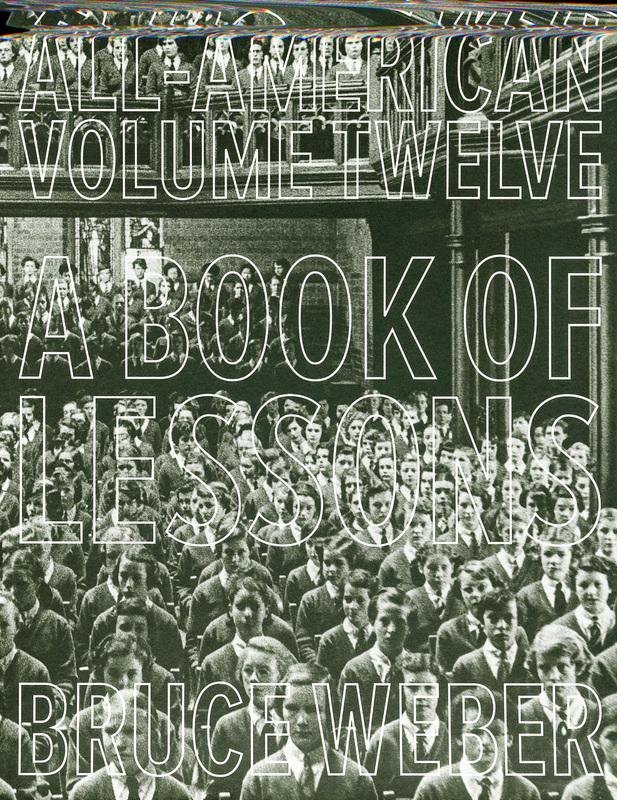 ブルース・ウェーバー: BRUCE WEBER: ALL-AMERICAN XII:  A Book of Lessons