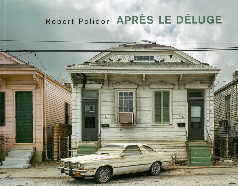 【フランス語版】 ロバート・ポリドーリ写真集: ROBERT POLIDORI: APRES LE DELUGE / AFTER THE FLOOD