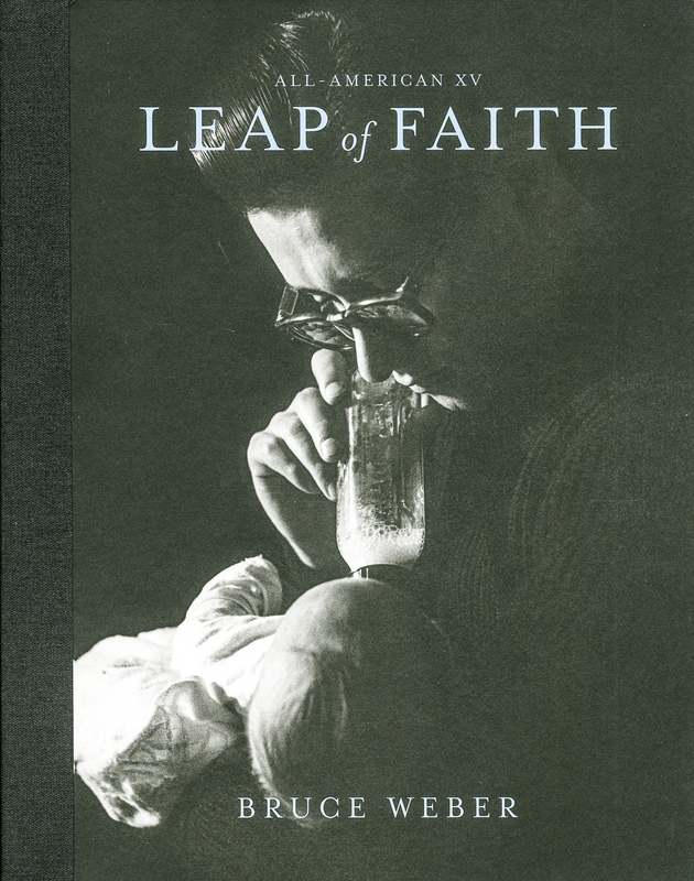 ブルース・ウェーバー: BRUCE WEBER: ALL-AMERICAN XV: Leap of Faith