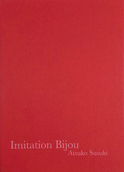 鈴木敦子写真集: ATSUKO SUSUKI: IMITATION BIJOU